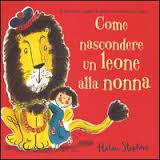 Come nascondere un leone alla nonna