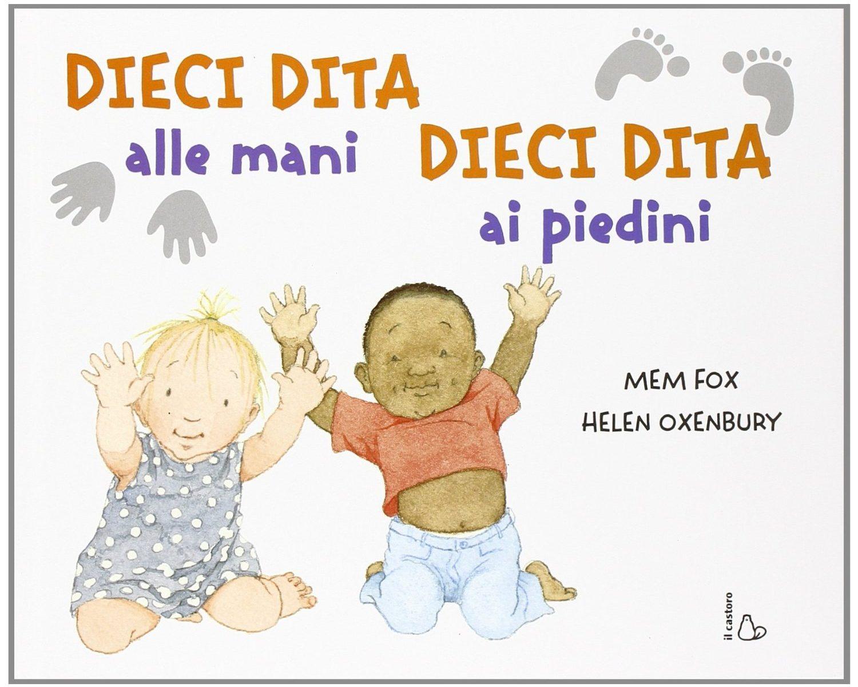Dieci dita alle mani e dieci dita ai piedini_Il Castoro