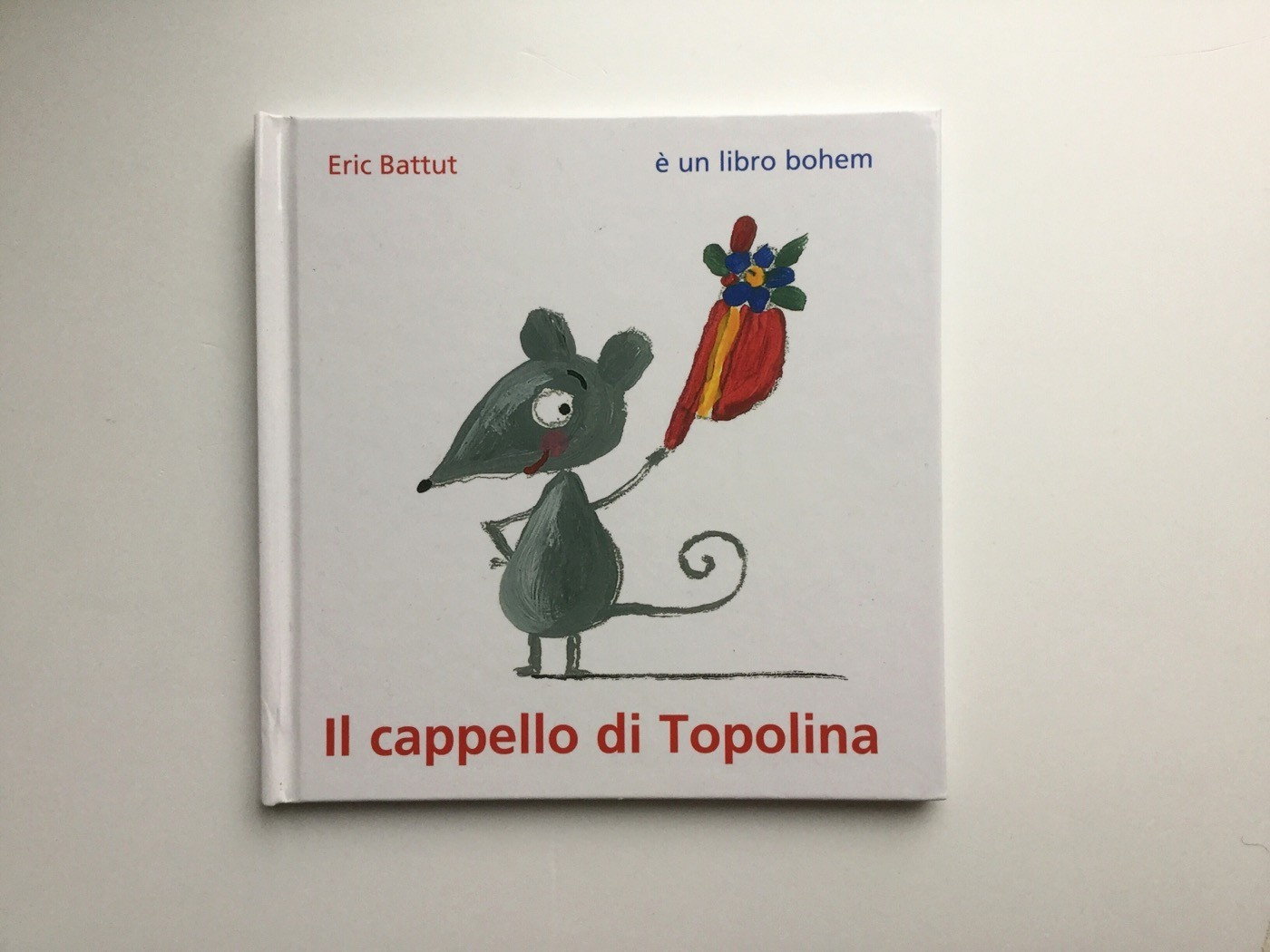 Il cappello di Topolina - Eric Battut - Bohem Press