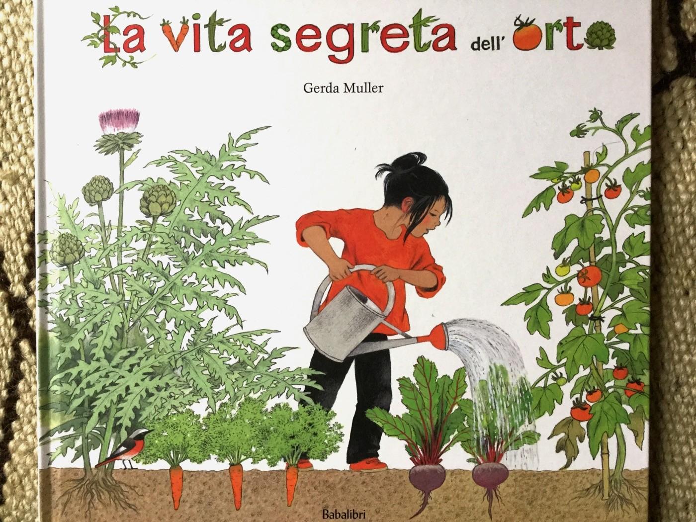 LA VITA SEGRETA DELL'ORTO Gerda Muller - Babalibri - 2013 - Galline Volanti