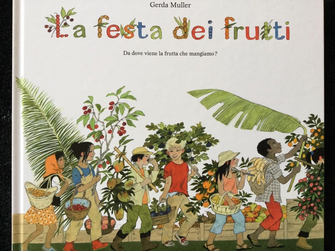La festa dei frutti | Gerda Muller | Babalibri - Galline Volanti
