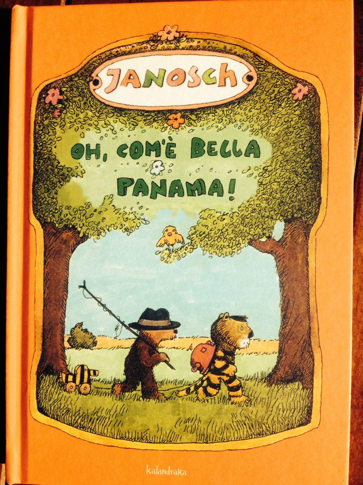 Oh, com'è bella panama! | Janosch | Kalandraka - Galline Volanti